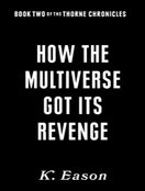 How the Multiverse Got Its Revenge