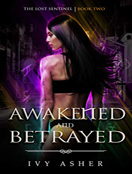 Awakened and Betrayed