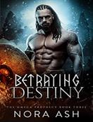 Betraying Destiny