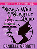 Newly Wed and Slightly Dead