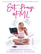Eat, Pray, #FML
