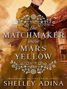 The Matchmaker Wore Mars Yellow