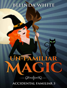 Un-Familiar Magic
