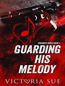 Guarding His Melody