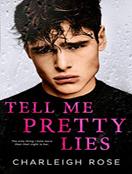 Tell Me Pretty Lies
