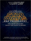 The Ultimate Star Wars and Philosophy