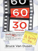 60 Stories About 30 Seconds
