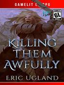 Killing Them Awfully