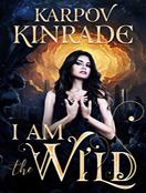 I Am the Wild