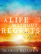 A Life Without Regrets