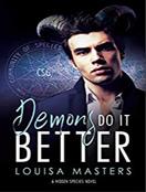 Demons Do it Better