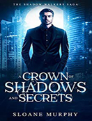 A Crown of Shadows and Secrets