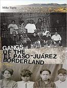 Gangs of the El Paso-Juárez Borderland