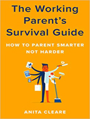 The Working Parent's Survival Guide