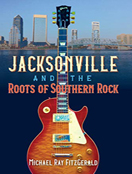 Jacksonville and the Roots of Southern Rock