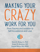 Making Your Crazy Work for You