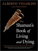 The Shaman's Book of Living and Dying
