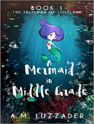 A Mermaid in Middle Grade Book 1