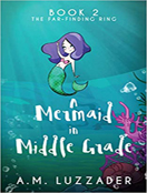 A Mermaid in Middle Grade Book 2