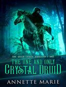 The One and Only Crystal Druid