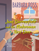 Jane Darrowfield and the Madwoman Next Door
