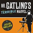 Mr. Gatling's Terrible Marvel