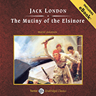 The Mutiny of the Elsinore, with eBook