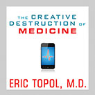 The Creative Destruction of Medicine