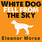 White Dog Fell from the Sky