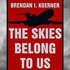 The Skies Belong to Us