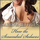 How the Scoundrel Seduces