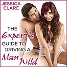 The Expert's Guide to Driving a Man Wild
