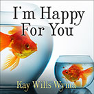 I'm Happy for You (Sort Of… Not Really)