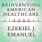 Reinventing American Health Care