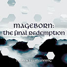 Mageborn: The Final Redemption