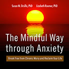 The Mindful Way Through Anxiety