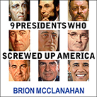 9 Presidents Who Screwed Up America
