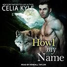 Howl My Name