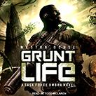 Grunt Life