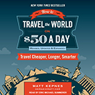 How to Travel the World on $50 a Day: Revised