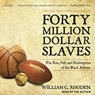 40 million dollar slave thesis William c rhoden's latest book 40 million dollar slaves is a commentary on the role of african-american athletes in the last century jackie robinson indeed broke baseball's color.