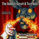 The Rabbit Great and Terrible