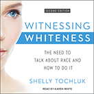 Witnessing Whiteness