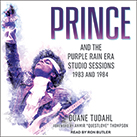Prince and the Purple Rain Era Studio Sessions