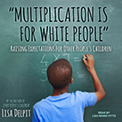 """Multiplication Is for White People"""