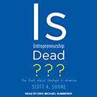 Is Entrepreneurship Dead?