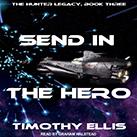 Send in the Hero