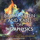 Baumgarten and Kant on Metaphysics