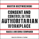 Consent and Control in the Authoritarian Workplace