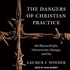The Dangers of Christian Practice
